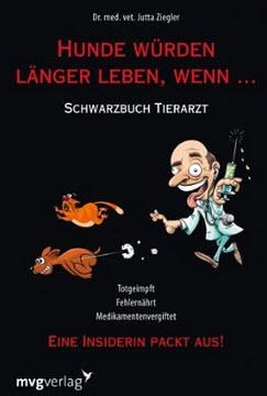Hunde-wuerden-laenger-leben-wenn-Schwarzbuch-Tierarzt